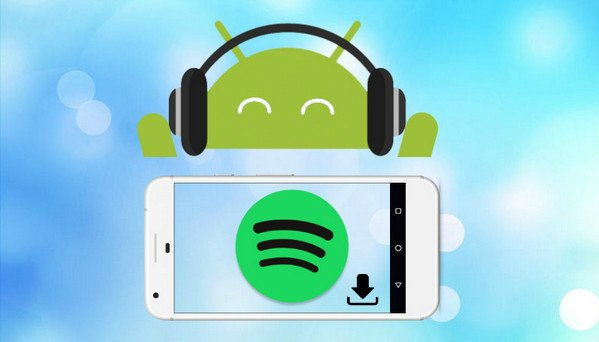 How to Download Music from Spotify to Android Phone