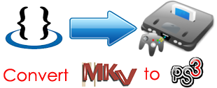 Converti MKV in PS3